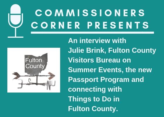 Fulton County Visitors Bureau Commissioners Corner interviews Julie Brink, Coordinator