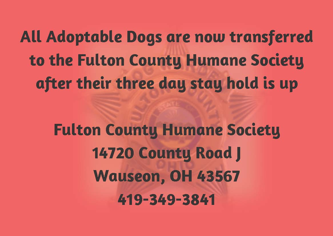 Adoptable Dogs are now transferred to the Fulton County Humane Society following their three day sta